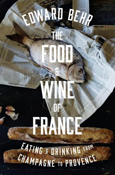 Download The Food and Wine of France Book