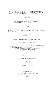 UNIVERSAL HISTORY  FROM THE CREATION OF THE WORLD IN THE BEGINNING OF THE EIGHTEENTH CENTURY PDF