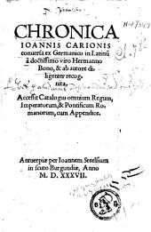 Chronica conuersa ex Germanico in latinu à Hermanno Bono ...: Accessit catalogus omnium regum, imperatorum, & pontificum Romanorum