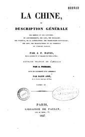La Chine, ou description générale des moeurs et des coutumes... de l'Empire chinois: Volume1