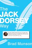 The Jack Dorsey Way