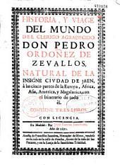 Historia y viage del mundo del clerigo agradecido D. Pedro Ordon̂ez de Zevallos...
