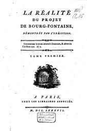 La Réalité du Projet de Bourg-Fontaine, démontrée par l'exécution