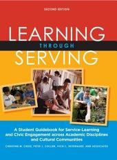 Learning Through Serving: A Student Guidebook for Service-Learning and Civic Engagement Across Academic Disciplines and Cultural Communities, Second Edition