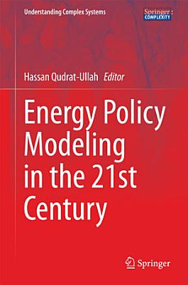 Energy Policy Modeling in the 21st Century