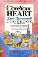 The Love Your Heart  low Cholesterol  Cookbook