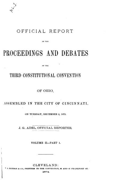 Official Report of the Proceedings and Debates of the Third Constitutional Convention of Ohio PDF