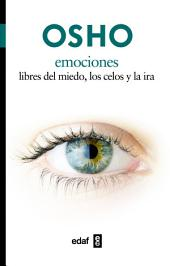 Emociones: Libres de miedo, los celos y la ira