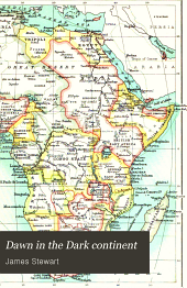 Dawn in the Dark continent: or, Africa and its missions. The Duff missionary lectures for 1902
