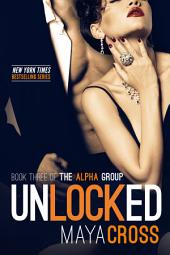 Unlocked: The Alpha Group Trilogy #3
