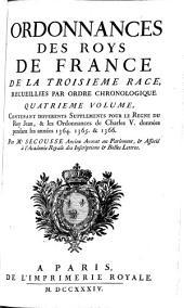 Ordonnances des roys de France de la troisième race: Differents supplements pour le regne du roy Jean, & les ordonnances de Charles v. données pendant les années 1364. 1365. & 1366. 1734