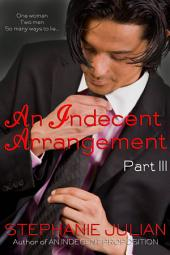 An Indecent Arrangement Part III