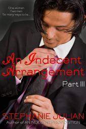 An Indecent Arrangement Part III