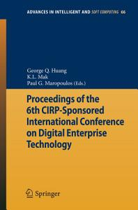 Proceedings of the 6th CIRP Sponsored International Conference on Digital Enterprise Technology