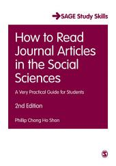 How to Read Journal Articles in the Social Sciences: A Very Practical Guide for Students, Edition 2
