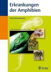 Erkrankungen der Amphibien: Ausgabe 2