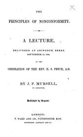 The Principles of Nonconformity: A Lecture, Delivered at Abingdon, Berks. September 16, 1840, at the Ordination of the Rev. E.S. Pryce, Volume 12