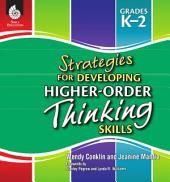 Strategies for Developing Higher-Order Thinking Skills Levels K-2