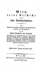 Wien, seine geschicke [1] und seine denkwu̇rdigkeiten: Im vereine mit mehreren gelehrten und kunstfreunden bearb. und hrsg. durch Joseph freyherrn, Band 5,Teile 2-3