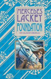 Foundation: Book One of the Collegium Chronicles (A Valdemar Novel)