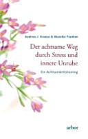 Der achtsame Weg durch Stress und innere Unruhe PDF