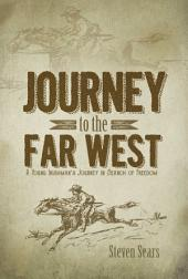 Journey to the Far West: A Young Irishman's Journey in Search of Freedom
