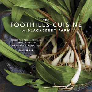 The Foothills Cuisine of Blackberry Farm Book