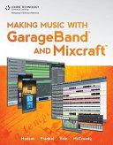 Making Music with GarageBand and Mixcraft PDF