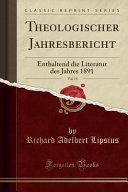 Theologischer Jahresbericht  Vol  11  Enthaltend Die Literatur Des Jahres 1891  Classic Reprint  PDF