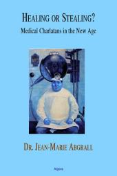 Healing Or Stealing?: Medical Charlatans in the New Age