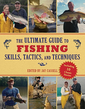 The Ultimate Guide to Fishing Skills  Tactics  and Techniques