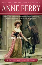 Long Spoon Lane: A Charlotte and Thomas Pitt Novel