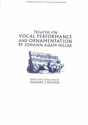 Treatise on Vocal Performance and Ornamentation by Johann Adam Hiller PDF