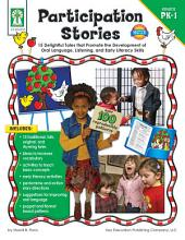 Participation Stories, Grades PK - 1: 15 Delightful Tales that Promote the Development of Oral Language, Listening Skills, and Early Literacy Skills
