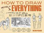 How to Draw Nearly Everything