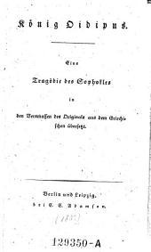 König Oidipus. Eine Tragödie, in den Versmassen des Originals aus dem Griechischen übers. (von Karl Wilhelm Friedrich Solger)