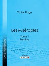 Les Misérables: Tome I - Fantine