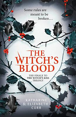 The Witch   s Blood  The Witch   s Kiss Trilogy  Book 3