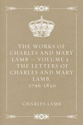 The Works of Charles and Mary Lamb — Volume 5 : The Letters of Charles and Mary Lamb, 1796-1820