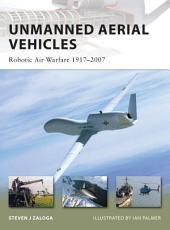 Unmanned Aerial Vehicles: Robotic Air Warfare 1917Â?2007