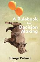 A Rulebook for Decision Making PDF