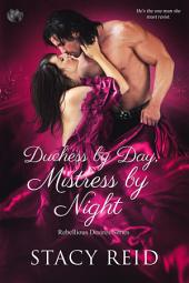 Duchess by Day, Mistress by Night