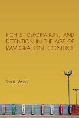 Rights  Deportation  and Detention in the Age of Immigration Control PDF