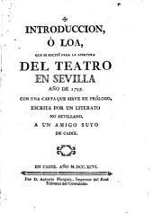 Introducción ó loa, que se recitó para la apertura del teatro en Sevilla, año de 1795: con una carta que sirve de prólogo
