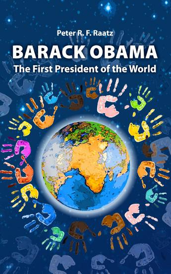Barack Obama   The First President of the World PDF