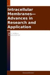 Intracellular Membranes—Advances in Research and Application: 2012 Edition: ScholarlyBrief