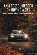 An A To Z Guidebook On Buying A Car
