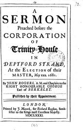 A sermon [on Jonah i, 6] preached before the corporation of Trinity-house ... at the election of their master ... 1681: Volume 14