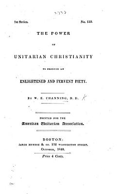 The Power of Unitarian Christianity to Produce an Enlightened and Fervent Piety