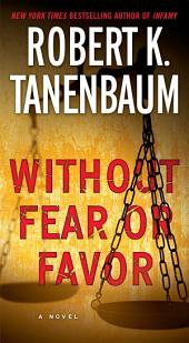 Without Fear or Favor: A Novel